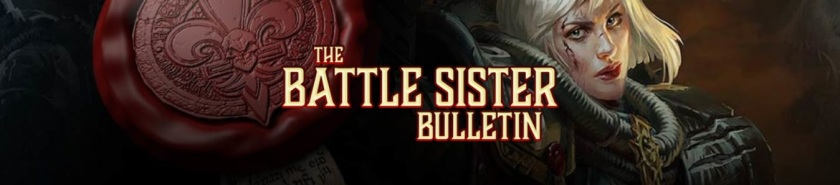 The Battle Sister Bulletin